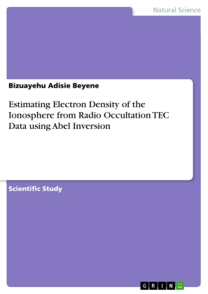 Estimating Electron Density of the Ionosphere from Radio Occultation TEC Data using Abel Inversion | Dodax.ch