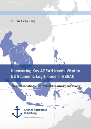 Uncovering Key ASEAN Needs Vital to US Economic Legitimacy in ASEAN. Recommendations For Robust US-ASEAN Relations   Dodax.de