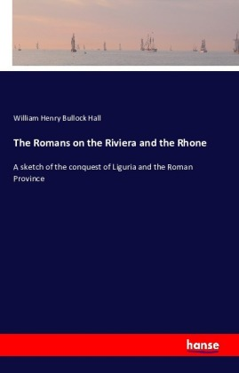 The Romans on the Riviera and the Rhone   Dodax.pl