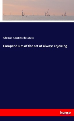 Compendium of the art of always rejoicing | Dodax.de