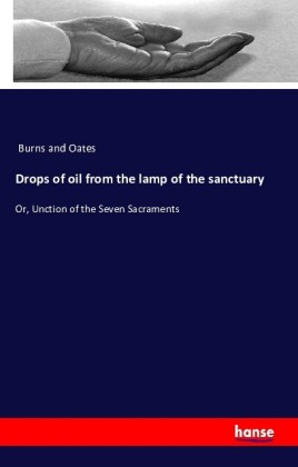 Drops of oil from the lamp of the sanctuary | Dodax.at