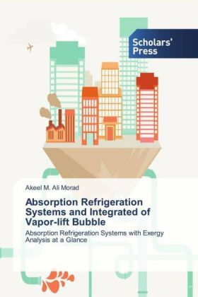 Absorption Refrigeration Systems and Integrated of Vapor-lift Bubble | Dodax.de