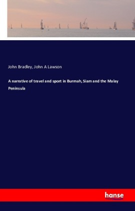 A narrative of travel and sport in Burmah, Siam and the Malay Peninsula   Dodax.nl