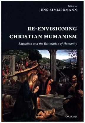 Re-Envisioning Christian Humanism | Dodax.at
