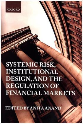 Systemic Risk, Institutional Design, and the Regulation of Financial Markets | Dodax.at