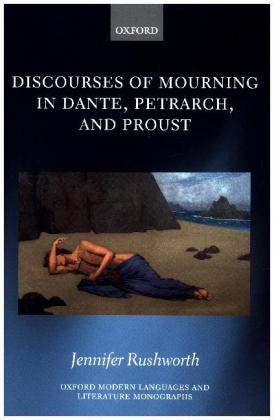 Discourses of Mourning in Dante, Petrarch, and Proust | Dodax.ch