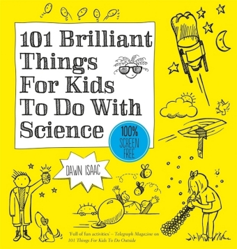 101 brilliant things for kids to do with science | Dodax.de