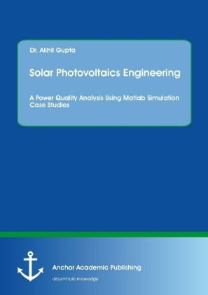 Solar Photovoltaics Engineering. A Power Quality Analysis Using Matlab Simulation Case Studies | Dodax.ch