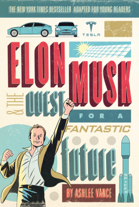 Elon Musk and the Quest for a Fantastic Future, Young Readers' Edition | Dodax.com