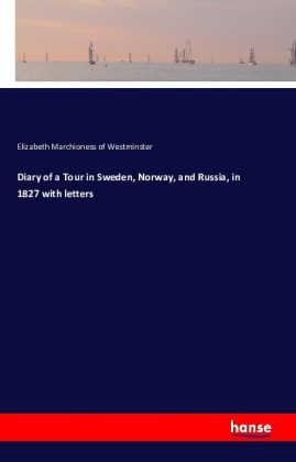 Diary of a Tour in Sweden, Norway, and Russia, in 1827 with letters   Dodax.pl