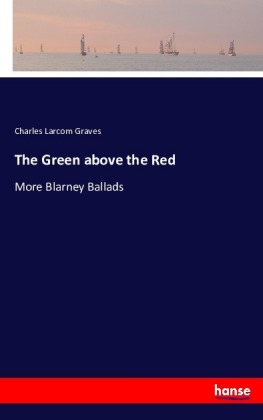 The Green above the Red. More Blarney Ballads | Dodax.at