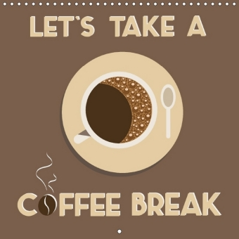Let's take a coffee break (Wall Calendar 2017 300 × 300 mm Square) | Dodax.ch