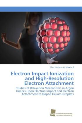 Electron Impact Ionization and High-Resolution Electron Attachment | Dodax.pl
