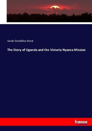The Story of Uganda and the Victoria Nyanza Mission | Dodax.at