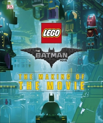 The LEGO® Batman Movie: The Making of the Movie | Dodax.ch
