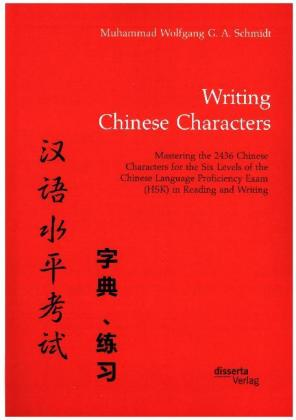 Writing Chinese Characters. Mastering the 2436 Chinese Characters for the Six Levels of the Chinese Language Proficiency Exam (HSK) in Reading and Writing | Dodax.at