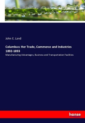 Columbus: Her Trade, Commerce and Industries 1892-1893   Dodax.at