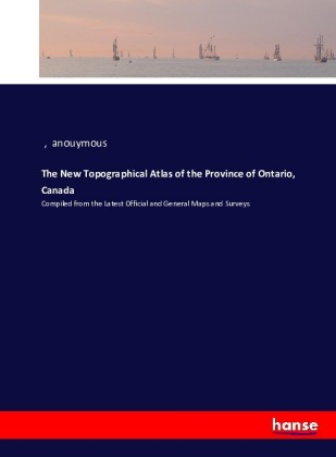 The New Topographical Atlas of the Province of Ontario, Canada   Dodax.de