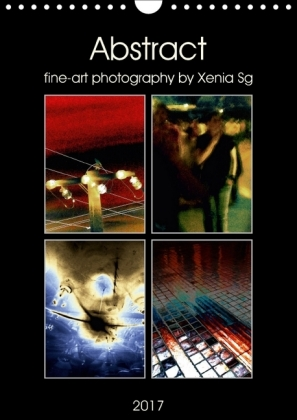 Abstract fine-art photography by Xenia Sg (Wall Calendar 2017 DIN A4 Portrait) | Dodax.ch