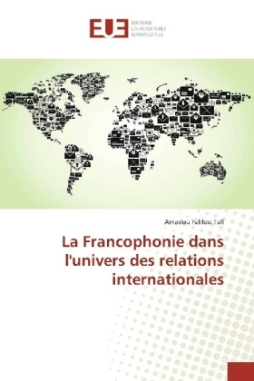 La Francophonie dans l'univers des relations internationales | Dodax.at