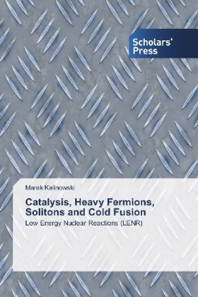 Catalysis, Heavy Fermions, Solitons and Cold Fusion | Dodax.pl