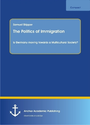 The Politics of Immigration. Is Germany moving towards a Multicultural Society? | Dodax.ch