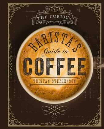 The Curious Barista's Guide to Coffee | Dodax.pl