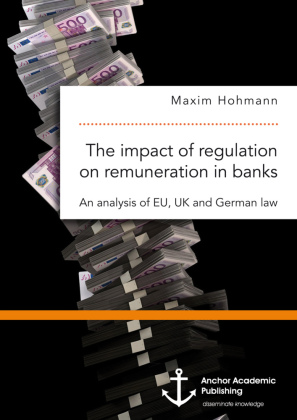 The impact of regulation on remuneration in banks. An analysis of EU, UK and German law   Dodax.de