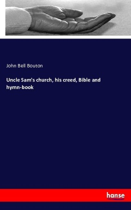 Uncle Sam's church, his creed, Bible and hymn-book   Dodax.de