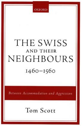 The Swiss and their Neighbours, 1460-1560 | Dodax.ch