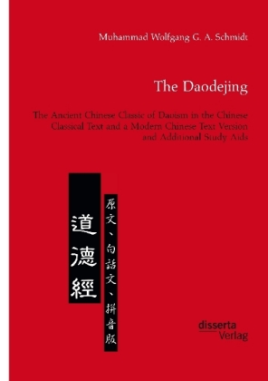 The Daodejing. The Ancient Chinese Classic of Daoism in the Chinese Classical Text and a Modern Chinese Text Version and Additional Study Aids | Dodax.de