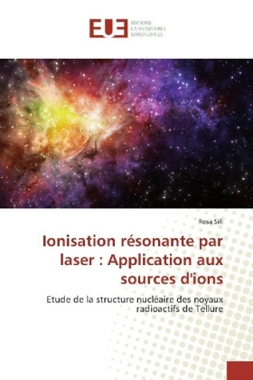 Ionisation résonante par laser : Application aux sources d'ions | Dodax.co.uk
