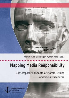 Mapping Media Responsibility. Contemporary Aspects of Morals, Ethics and Social Discourse | Dodax.pl