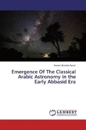 Emergence Of The Classical Arabic Astronomy in the Early Abbasid Era | Dodax.pl