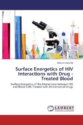 Surface Energetics of HIV Interactions with Drug - Treated Blood | Dodax.de