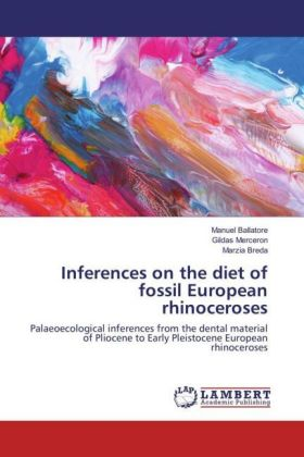 Inferences on the diet of fossil European rhinoceroses | Dodax.de
