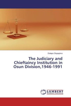 The Judiciary and Chieftaincy Institution in Osun Division,1946-1991   Dodax.ch