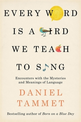 Every Word is a Bird We Teach to Sing | Dodax.co.uk