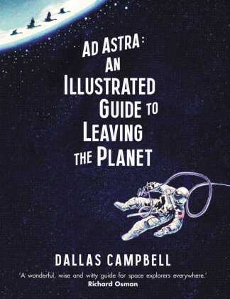 Ad Astra: An Illustrated Guide to Leaving the Planet | Dodax.co.uk