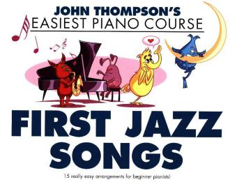 John Thompson's Easiest Piano Course: First Jazz Songs | Dodax.ch