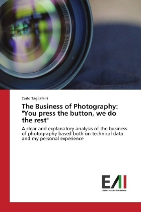 "The Business of Photography: ""You press the button, we do the rest"" 