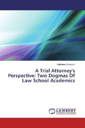A Trial Attorney's Perspective: Two Dogmas Of Law School Academics   Dodax.nl