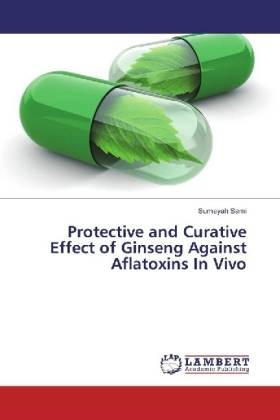 Protective and Curative Effect of Ginseng Against Aflatoxins In Vivo | Dodax.pl