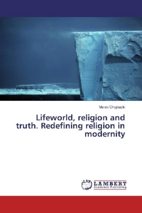Lifeworld, religion and truth. Redefining religion in modernity | Dodax.ch