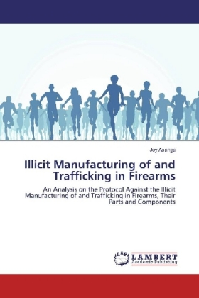 Illicit Manufacturing of and Trafficking in Firearms | Dodax.at