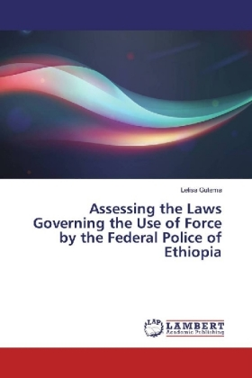 Assessing the Laws Governing the Use of Force by the Federal Police of Ethiopia | Dodax.pl