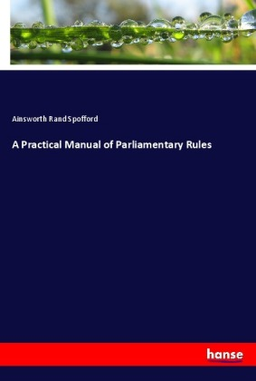 A Practical Manual of Parliamentary Rules | Dodax.com