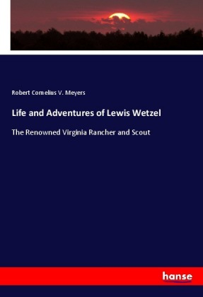 Life and Adventures of Lewis Wetzel | Dodax.ch