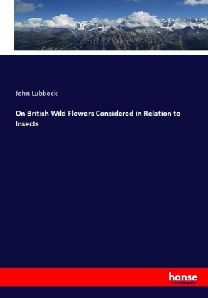 On British Wild Flowers Considered in Relation to Insects | Dodax.com