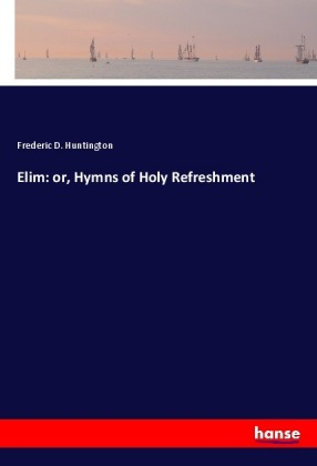 Elim: or, Hymns of Holy Refreshment | Dodax.pl